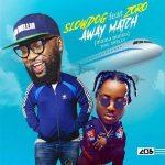Music:Slowdog ft Zoro – Away Match