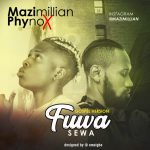 Music: Mazimillan x phyno – Fuwa sewa (Gospel version)