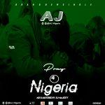 Music: AJ- Pray for Nigeria