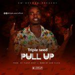Music: Triple seed – Pull up