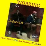 "Music: Sossick – ""Working"" Ft. Dice Ailes, CDQ, Ice Prince & O Shine"