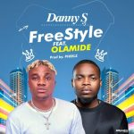 "Music: Danny S – ""Freestyle"" ft. Olamide"