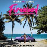 "Music: Fresh L – ""Firewood"" ft. Davido"