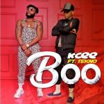 Music : Kcee ft tekno _ Boo