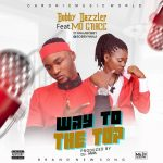 Music: Bobby dazzler ft mo grace – Way to the top