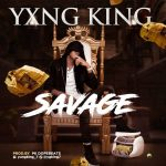 Music: Yxng king – savage