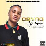 Music: King Obyno – Ije love