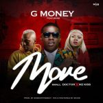 Music: G Money Ft Small Doctor x Mz kiss – Move
