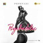Music: Pepenazi – Psychedelic