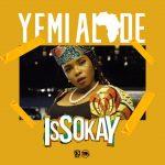 Music & video:  Yemi Alade – Issokay