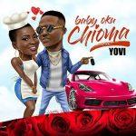 Music & Video: Yovi – Baby Oku (Chioma)