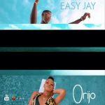 [Video] ] Easy Jay – Orijo