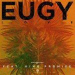 [Music] Eugy – L.O.V.E ft King Promise