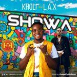[Video] Kholi ft L.A.X – Showa