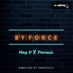 [Music] May D ft Peruzzi – By force