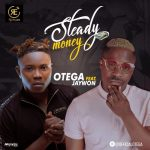 [Music] Otega Ft. Jaywon – Steady Money