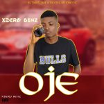 [Music] Xdero benz – Oje (freestyle)