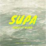 [Music] R2Bees ft Wizkid – Supa