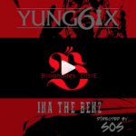 [Video] Yung6ix – Ina The Benz