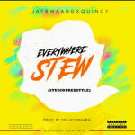 [Music] Quincy – Everywhere Stew