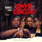[Music] Romeo Max – Onye Obodo Ft Zoro