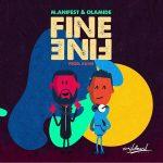 [Music] M.anifest ft Olamide – Fine Fine