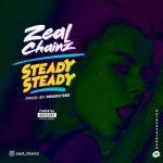 [Music] Zeal Chainz – Steady Steady