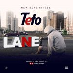 [Music] Teto – Lane