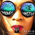 [Music] Riah B ft. Peruzzi – Money (Whistle)