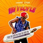 [Music] Small Doctor – My People