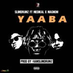 [Music] Slim Drumz ft. Medikal X Magnom  – Yaaba