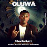 [Music] Silva One Love – Oluwa