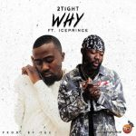 [Music] 2tight ft. Ice Prince – Why