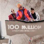 Jay Pizzle –100 Million ft. Logos x Mr Real x dannys