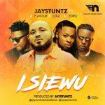 [Music] Jaystuntz ft. Flavour, CDQ, Zoro – Isi Ewu