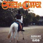 FULL EP: Burna Boy, DJDS – Steel & Copper