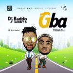 [Music] DJ Baddo ft. Danny S – Gba