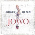 [Music] DJ Big N ft. Mr Eazi – Jowo