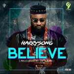 [Music] Harrysong – Believe