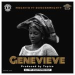 [Music] Magnito ft. Duncan Mighty – Genevieve