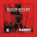[Music] Rudeboy – Reason With Me