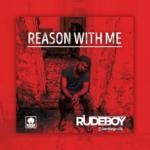 [Lyrics] Rudeboy – Reason with me