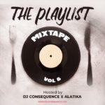 [Music] DJ Consequence – The Playlist Mixtape Vol. 6