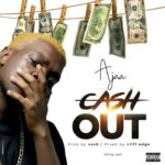 [Music] Ajaa – cash out