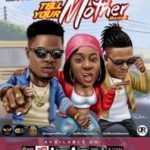 [Music] Loops Ft. Mz kiss, Idowest – Tell Your Mother (Remix)