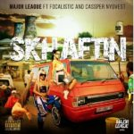 [Music] Major League Ft. Cassper Nyovest, Focalistic – Skhaftin
