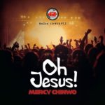 [Music] Mercy Chinwo – Oh Jesus
