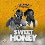 [Music] Patapaa ft. Stonebwoy – Sweet Honey