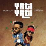 [Music] Ruffcoin ft. Rudeboy – Yati Yati