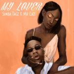 [Music] Simba Tagz ft. Mr Eazi – My Lover